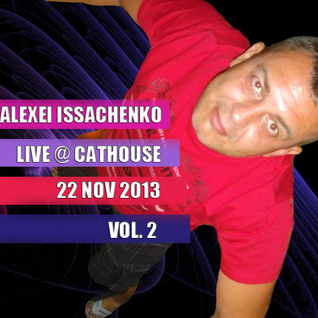DJ Alexey Issachenko Live @ Cathouse 22 Nov 2013 volume 2