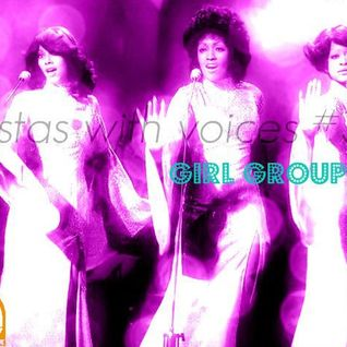 Sistas With Voices #3: Girl Groups