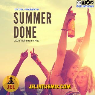 DJ JEL PRESENTS | 2016 SUMMER DONE MAINSTREAM MIX