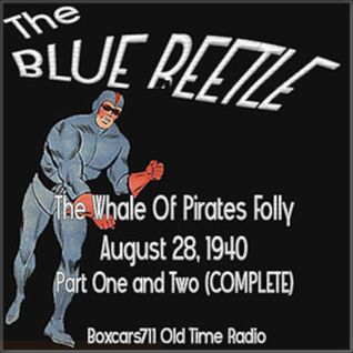The Blue Beetle - The Whale Of Pirates Folly (08-28-40) Pt. 1 & 2 Complete