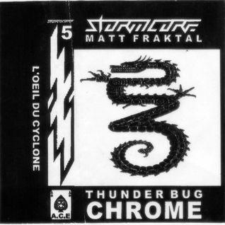Matt Fraktal - l'Oeil du Cyclone - StormCoreChromiumCassetteSerie#5