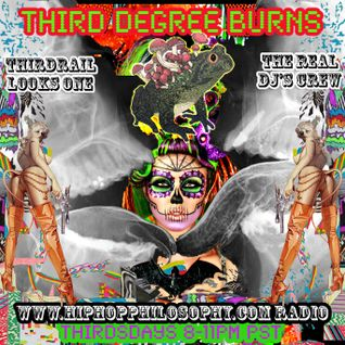 Third Degree Burns Mixshow 11-10-11 DjThirdRail Looks One, hiphopphilosophy.com Radio