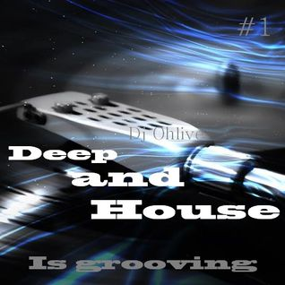 dj Ohlive - Deep and House is Grooving #1 06/12/14