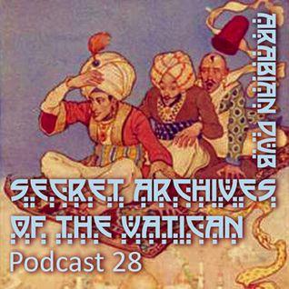 Secret Archives Podcast 28 - Arabian Dub