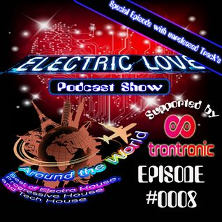 Electric Love - Around the World (Podcast Show) Episode #0008 - Special