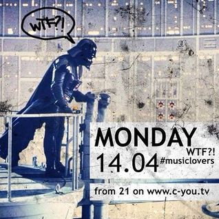 14.04 // WTF?! #musiclovers // C-You Tv