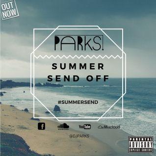 Summer Send Off 16 | LIKE ME ON FACEBOOK @DJPARKS
