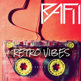 Rafii - Retro Vibes Mix