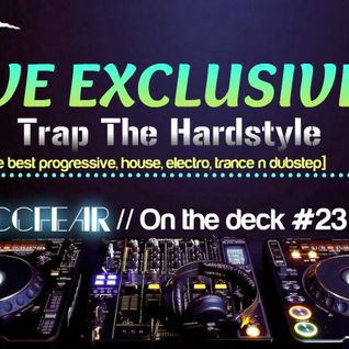 Zaccfear On The Deck #23 (Trap The Hardstyle) [35min]