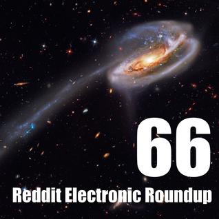 Reddit Electronic Roundup 66