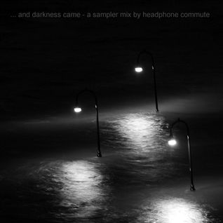 HC - ... and darkness came - a sampler mix