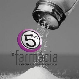 5 Minutos de Farmácia - 15Abr - Sal - Cláudia Santos