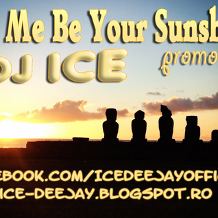 Dj Ice-Let me be your sunshine(Promo Mix Iunie)
