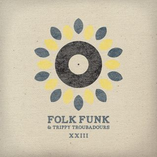 Folk Funk and Trippy Troubadours xxiii
