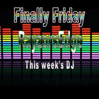 Finally Friday with DJ RayzorsEdge