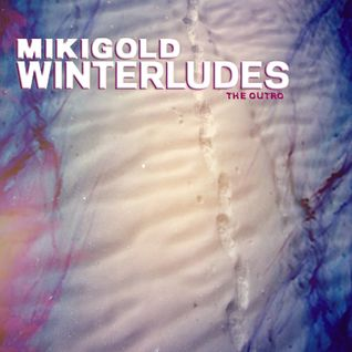 MikiGold - Winterludes (The Outro)