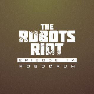 The Robots Riot. Episode 14: Robodrum