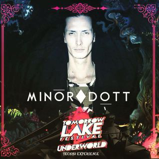 DK034 - Minor Dott @ Tomorrowlake - Underworld Techno - Part 1 - 15-08-2015