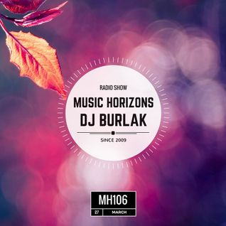 DJ BURLAK - Music Horizons @ MH106 March 2016