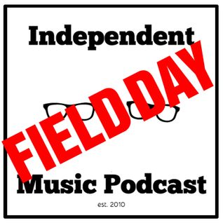 #94 - Field Day Festival Special - 30 May 2016