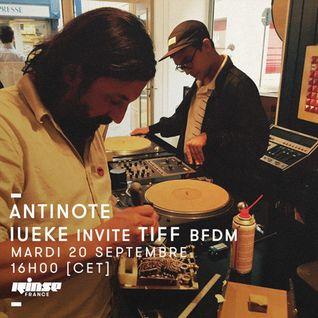 Antinote : Iueke invite Tiff (BFDM) - 20 Septembre 2016