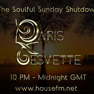 The Soulful Sunday Shutdown : Show 15 with Paris Cesvette on www.Housefm.net