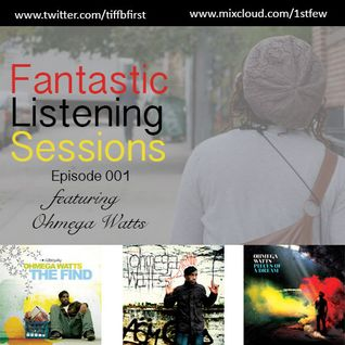The Fantastic Listening Sessions Ep 001 featuring Ohmega Watts