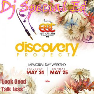 Dj Special Ed - Discovery Project: EDC New York 2014_ctstENTRY_ Look Good Talk Less