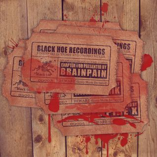 Black Hoe Recordings Promo Mixes - Chapter Eight With Brainpain