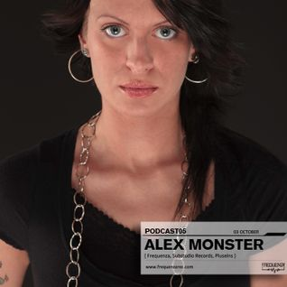 Frequenza Podcast 05 - Alex Monster