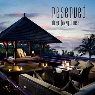 Reserved - Deep Jazzy House (2014)
