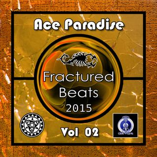 Ace Paradise - Fractured Beats Vol 02 (May MiX 2015)