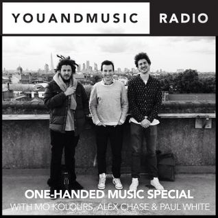 One-Handed Music with Mo Kolours, Alex Chase & Paul White - You And Music Radio Weekender