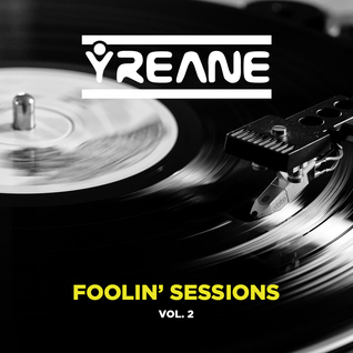 Yreane - Foolin' Sessions Vol. 2 (Nov 2015)