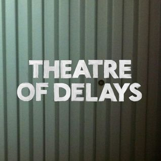 Theatre Of Delays DJ Mix Aug 2012