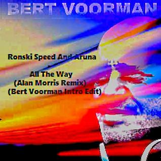 Ronski Speed And Aruna - All The Way (Alan Morris Remix) (Bert Voorman Intro Edit)