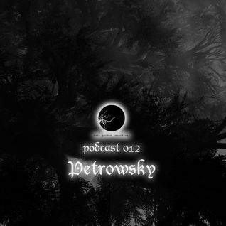 Petrowsky - dark garden podcast 012