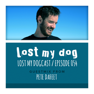Lost My Dogcast 54 - Pete Dafeet