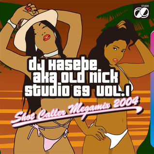 Studio 69 vol.1 (Shot Caller Megamix 2004)