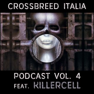 CROSSBREED ITALIA PDCST vol.4 feat. KILLERCELL