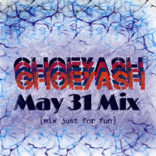 GHOEYASH - MAY 31 MIX (mixing just for fun because I love music) 2016.05.31.