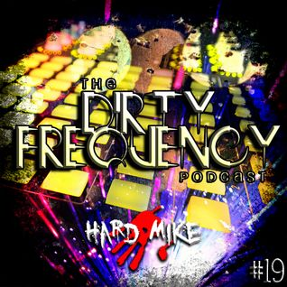 Hard Mike - Dirty Frequency Vol. 19