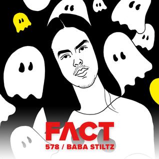 FACT mix 578: Baba Stiltz (November '16)