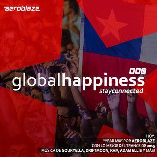 Global Happiness: The Aeroblaze's Podcast 006 [Aeroblaze's 2015 Year Mix]