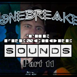 DJ BoneBreAker - The FrenchCore Sounds Part 11 28-04-2013