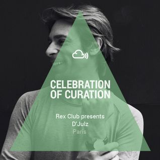Celebration of Curation 2013 #Paris: D'Julz presented by Rex Club