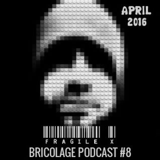 Bricolage Podcast #8 : Fragile X