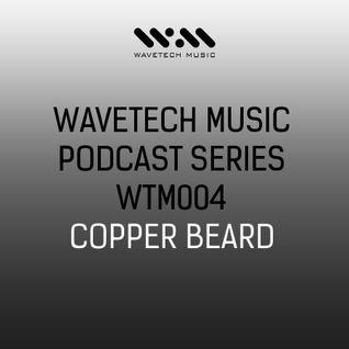 Wavetech Music. Podcast Series - [WTM004 - COPPER BEARD]
