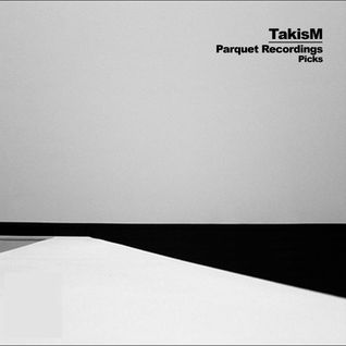 TakisM - Parquet Recordings Picks