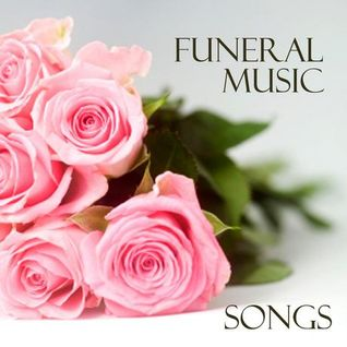 ..something a little bit different - funeral & celebration of Life music choices - Sun May 15th 2016